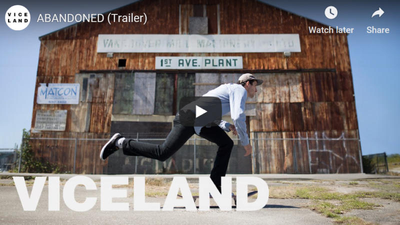 ABANDONED – A Viceland Show